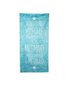 Always Be a Mermaid Beach Towel