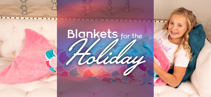 Blankets for the Holiday
